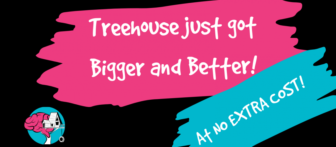 Treehouse just got Bigger and Better! (1)